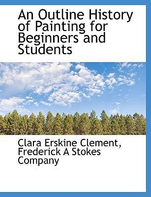 An Outline History of Painting for Beginners and Students