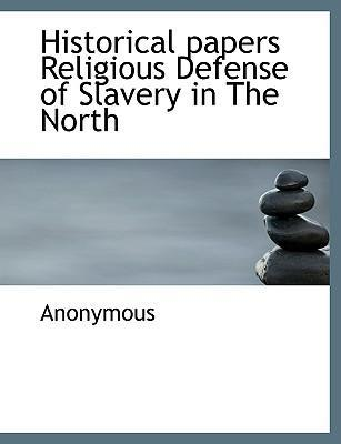 Historical Papers Religious Defense of Slavery in the North