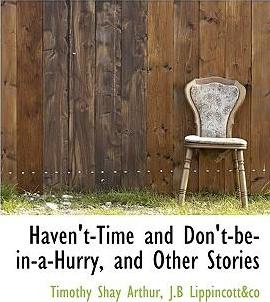 Haven't-Time and Don't-Be-In-A-Hurry, and Other Stories