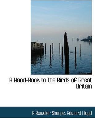 A Hand-Book to the Birds of Great Britain