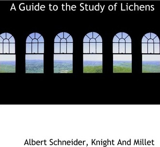 A Guide to the Study of Lichens