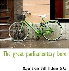 The Great Parliamentary Bore