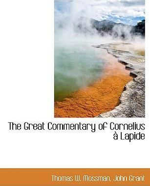 The Great Commentary of Cornelius Lapide