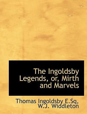 The Ingoldsby Legends, Or, Mirth and Marvels