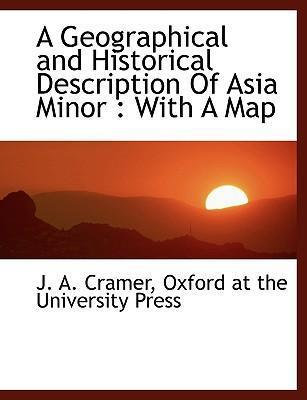 A Geographical and Historical Description of Asia Minor