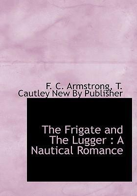 The Frigate and the Lugger