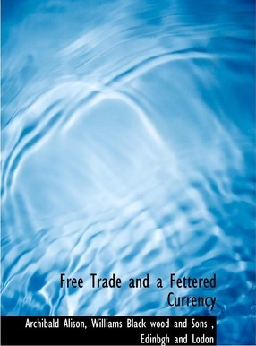 Free Trade and a Fettered Currency