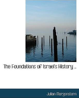 The Foundations of Israel's History ..