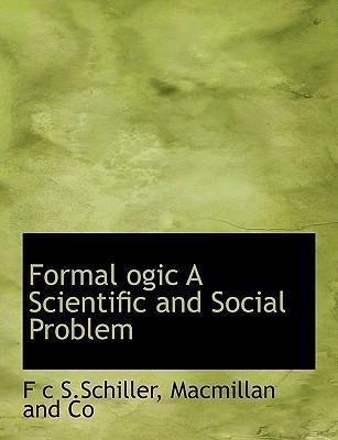 Formal Ogic a Scientific and Social Problem