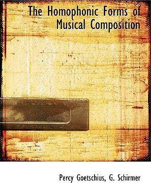 The Homophonic Forms of Musical Composition