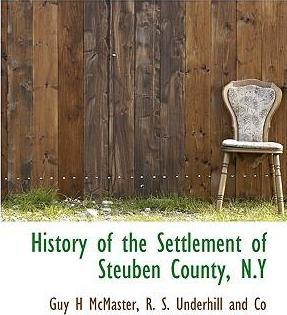 History of the Settlement of Steuben County, N.y