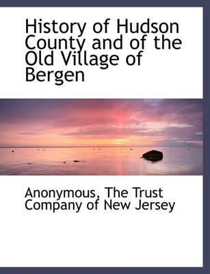 History of Hudson County and of the Old Village of Bergen