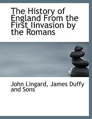 The History of England from the First Iinvasion by the Romans