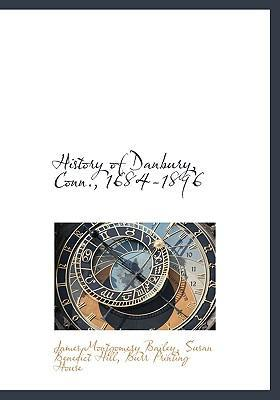 History of Danbury, Conn., 1684-1896