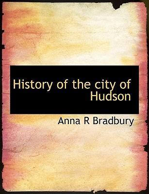 History of the City of Hudson