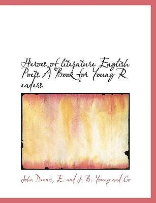 Heroes of Literature English Poets a Book for Young R Eaders
