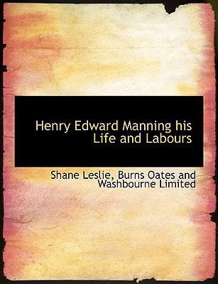Henry Edward Manning His Life and Labours