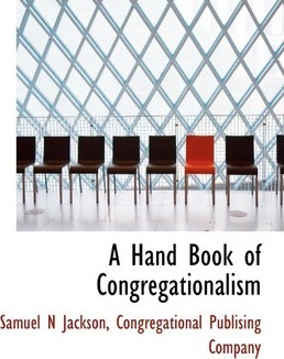 A Hand Book of Congregationalism