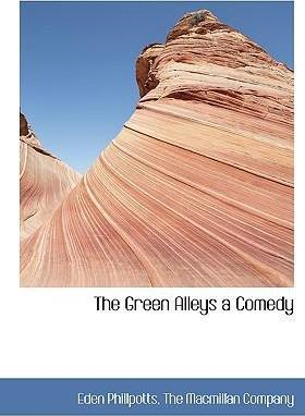The Green Alleys a Comedy