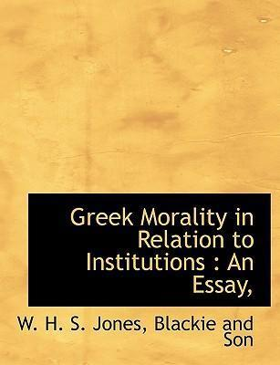 Greek Morality in Relation to Institutions