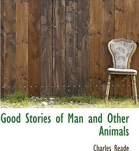 Good Stories of Man and Other Animals