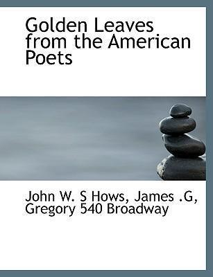 Golden Leaves from the American Poets
