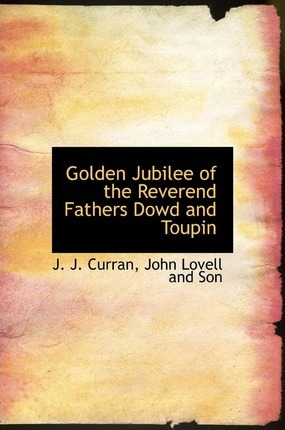 Golden Jubilee of the Reverend Fathers Dowd and Toupin