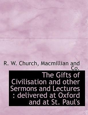 The Gifts of Civilisation and Other Sermons and Lectures