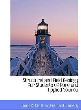 Structural and Field Geology for Students of Pure and Applied Science