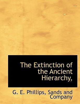 The Extinction of the Ancient Hierarchy,