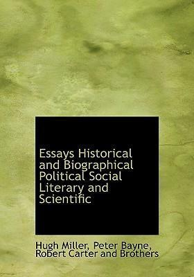 Essays Historical and Biographical Political Social Literary and Scientific