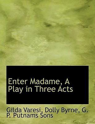 Enter Madame, a Play in Three Acts