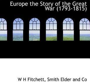 Europe the Story of the Great War (1793-1815)