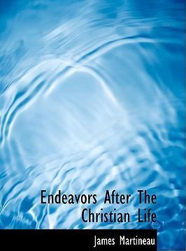 Endeavors After the Christian Life