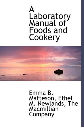 A Laboratory Manual of Foods and Cookery