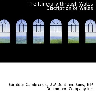 The Itinerary Through Wales Discription of Wales