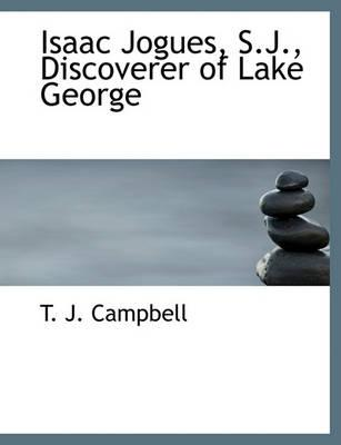 Isaac Jogues, S.J., Discoverer of Lake George