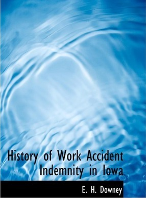 History of Work Accident Indemnity in Iowa