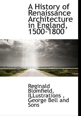 A History of Renaissance Architecture in England, 1500-1800
