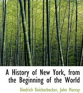 A History of New York, from the Beginning of the World