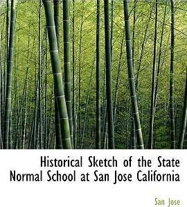 Historical Sketch of the State Normal School at San Jos California