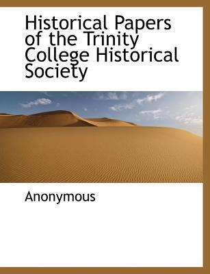 Historical Papers of the Trinity College Historical Society