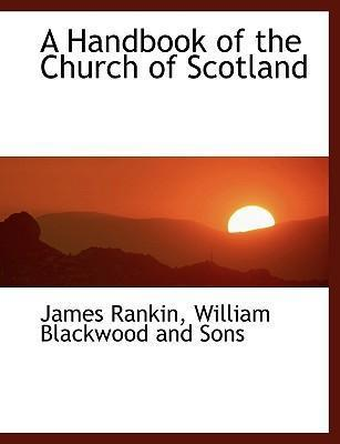 A Handbook of the Church of Scotland