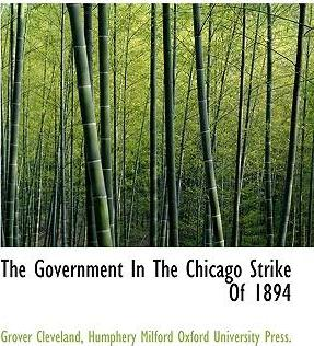 The Government in the Chicago Strike of 1894