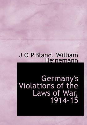 Germany's Violations of the Laws of War, 1914-15