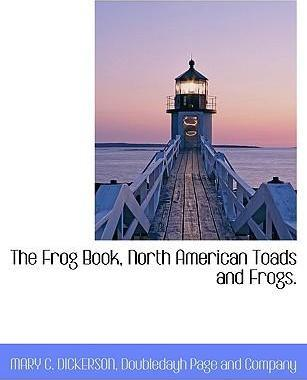 The Frog Book, North American Toads and Frogs.