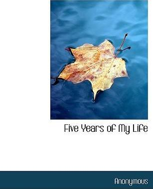 Five Years of My Life