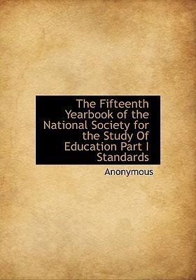 The Fifteenth Yearbook of the National Society for the Study of Education Part I Standards