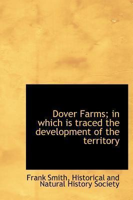 Dover Farms; In Which Is Traced the Development of the Territory