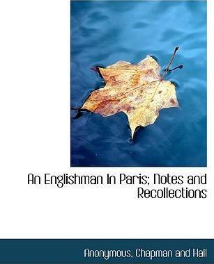 An Englishman in Paris; Notes and Recollections